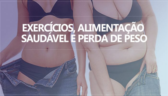 EXERCÍCIOS, ALIMENTAÇÃO SAUDÁVEL E PERDA DE PESO